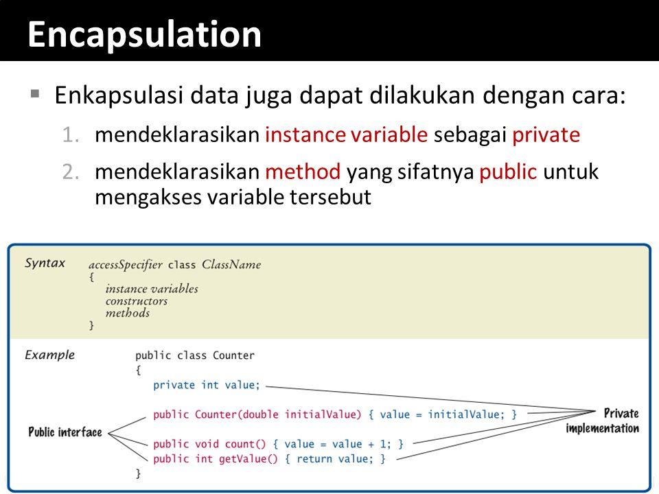 Encapsulation Enkapsulasi data juga dapat dilakukan dengan cara: