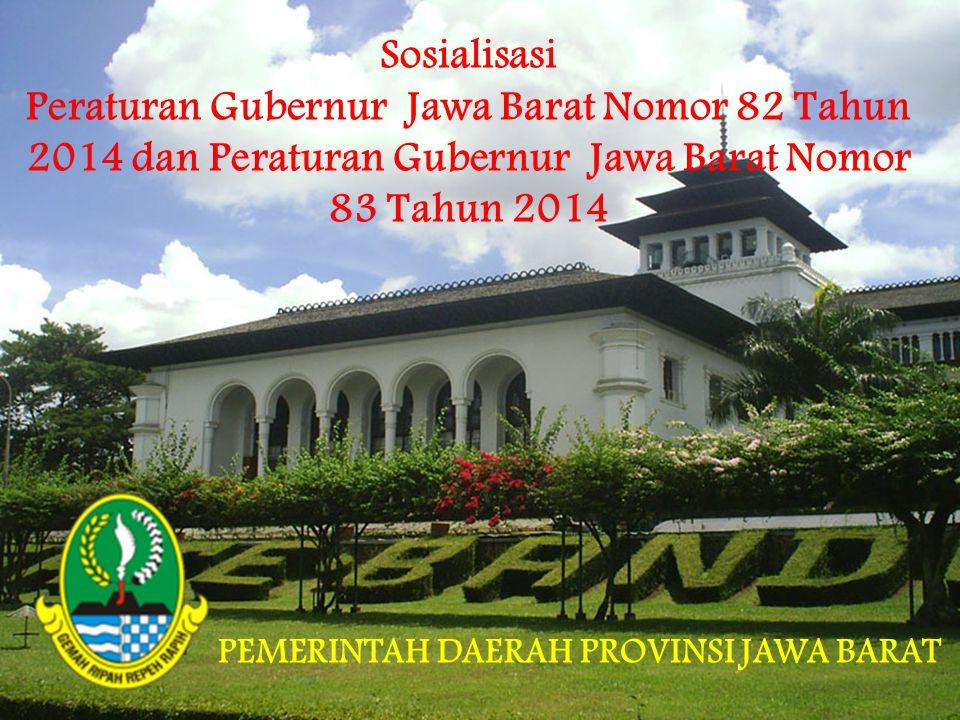 Sosialisasi Peraturan Gubernur Jawa Barat Nomor 82 Tahun 2014 dan Peraturan Gubernur Jawa Barat Nomor 83 Tahun 2014.