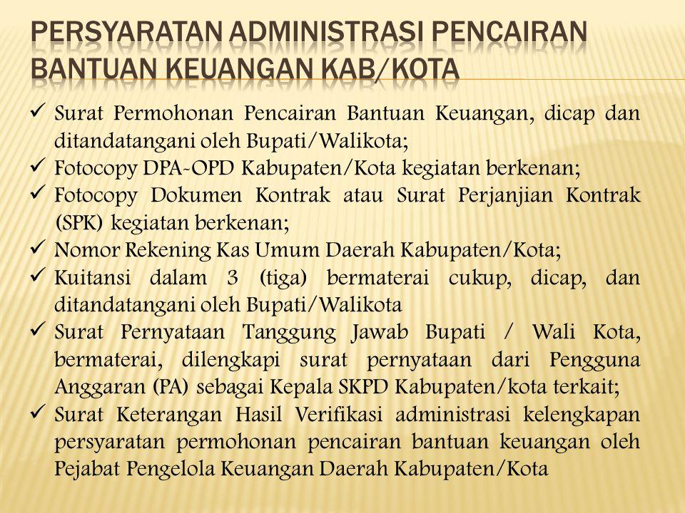 Persyaratan administrasi pencairan bantuan keuangan kab/kota