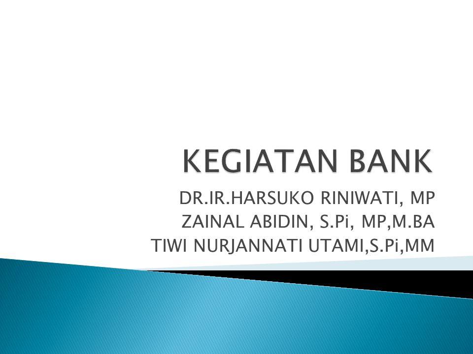 KEGIATAN BANK DR.IR.HARSUKO RINIWATI, MP ZAINAL ABIDIN, S.Pi, MP,M.BA