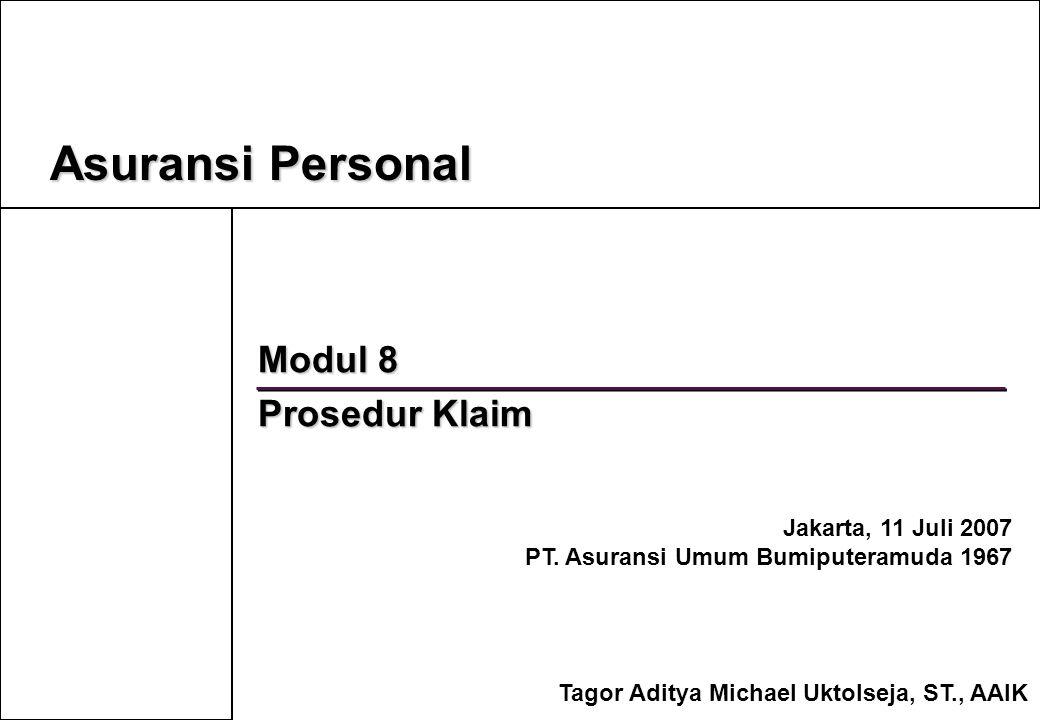 Asuransi Personal Modul 8 Prosedur Klaim Jakarta, 11 Juli 2007