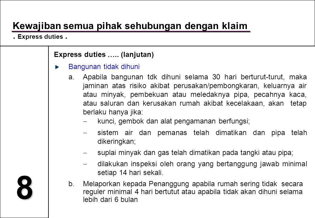 8 Kewajiban semua pihak sehubungan dengan klaim . Express duties .