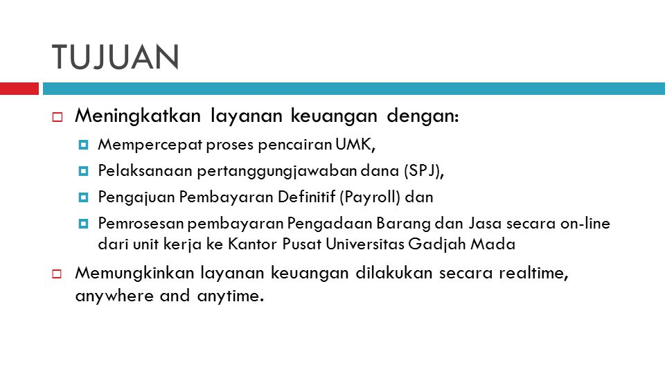 TUJUAN Meningkatkan layanan keuangan dengan: