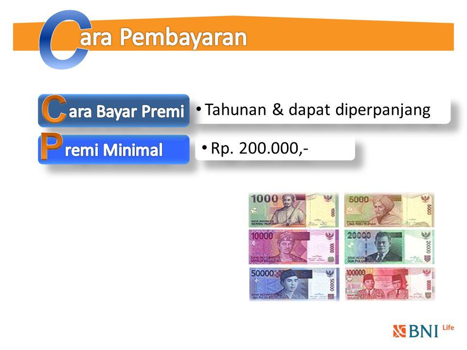 C C P ara Pembayaran ara Bayar Premi Tahunan & dapat diperpanjang