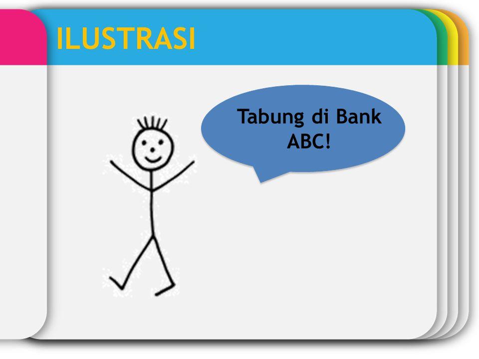 ILUSTRASI Tabung di Bank ABC!
