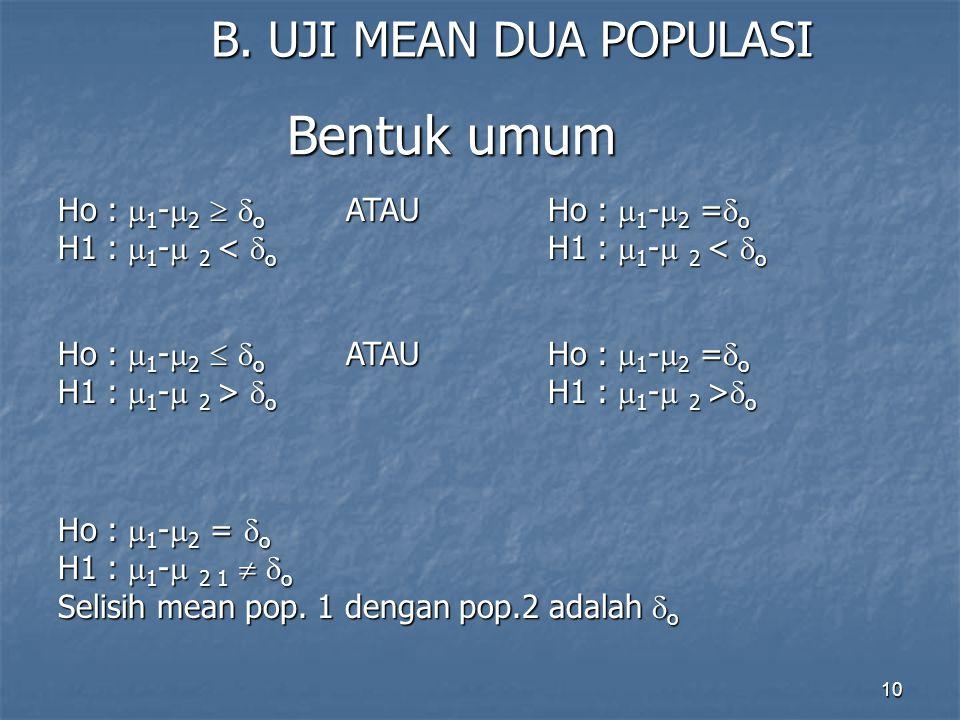 Bentuk umum B. UJI MEAN DUA POPULASI