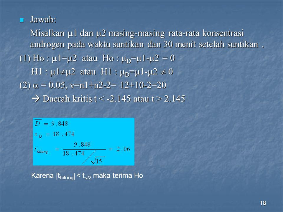 (1) Ho : 1=2 atau Ho : D=1-2 = 0