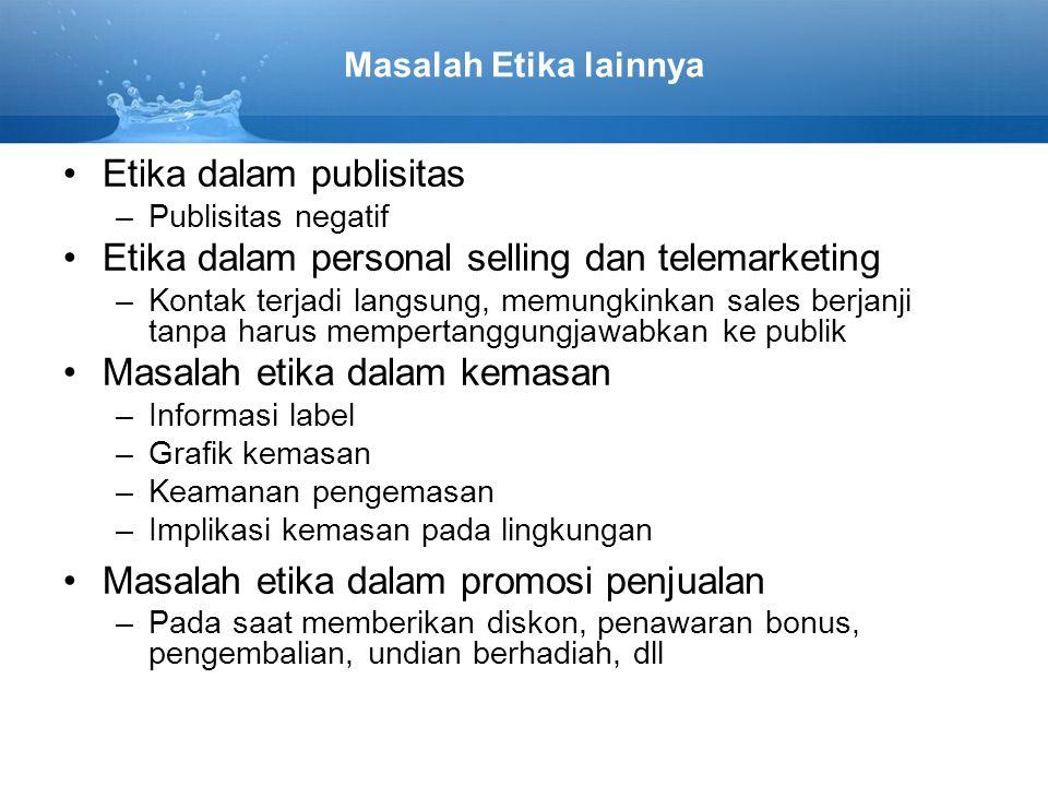 Etika dalam publisitas Etika dalam personal selling dan telemarketing