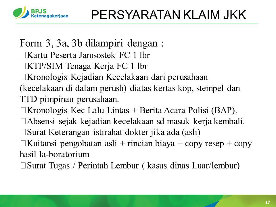 PERSYARATAN KLAIM JKK Form 3, 3a, 3b dilampiri dengan :