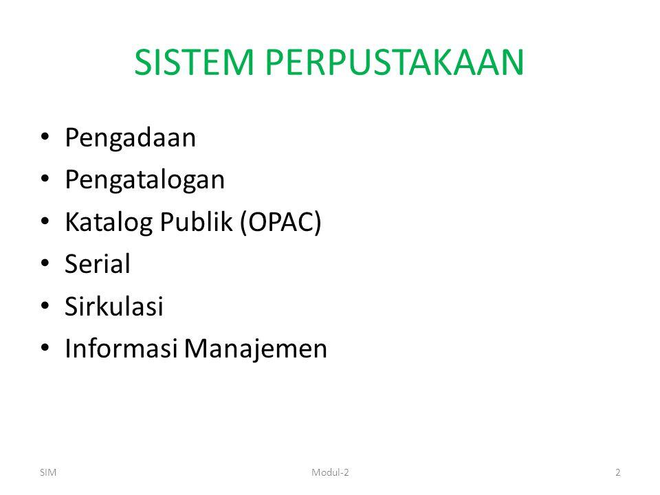 SISTEM PERPUSTAKAAN Pengadaan Pengatalogan Katalog Publik (OPAC)
