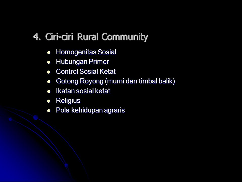 4. Ciri-ciri Rural Community