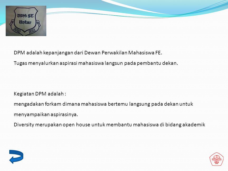 DPM adalah kepanjangan dari Dewan Perwakilan Mahasiswa FE