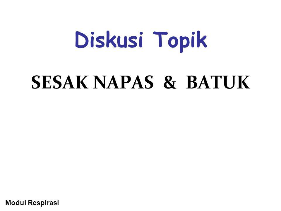 Diskusi Topik SESAK NAPAS & BATUK