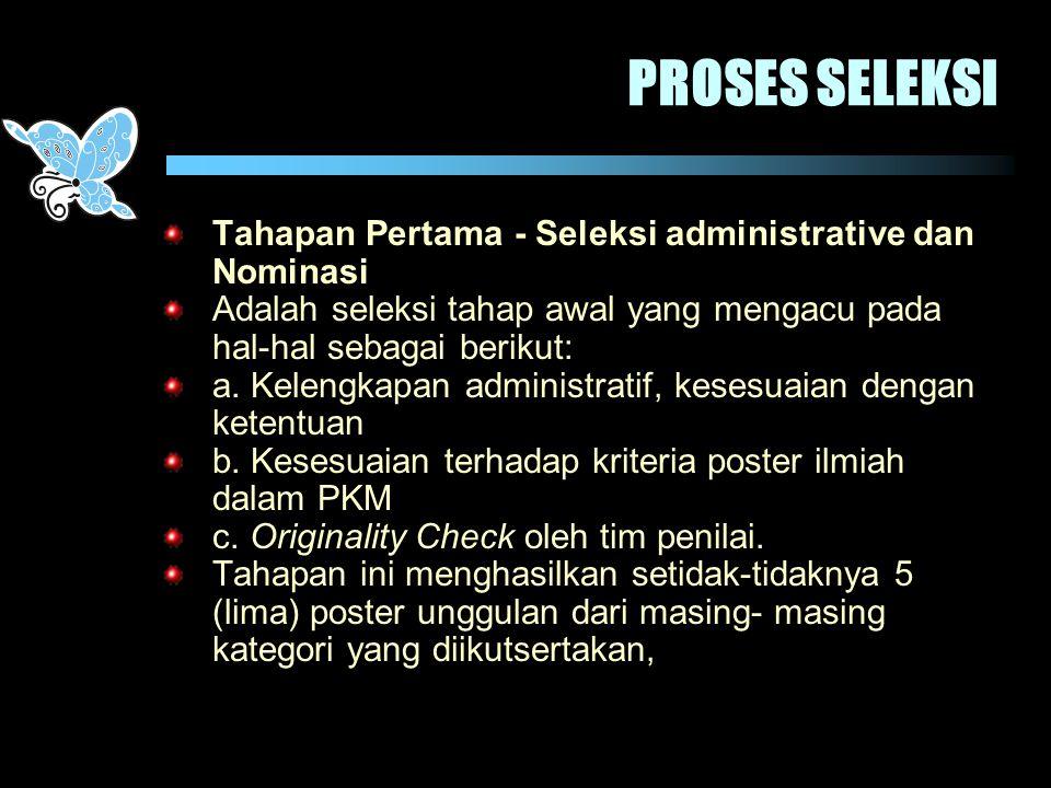 PROSES SELEKSI Tahapan Pertama - Seleksi administrative dan Nominasi