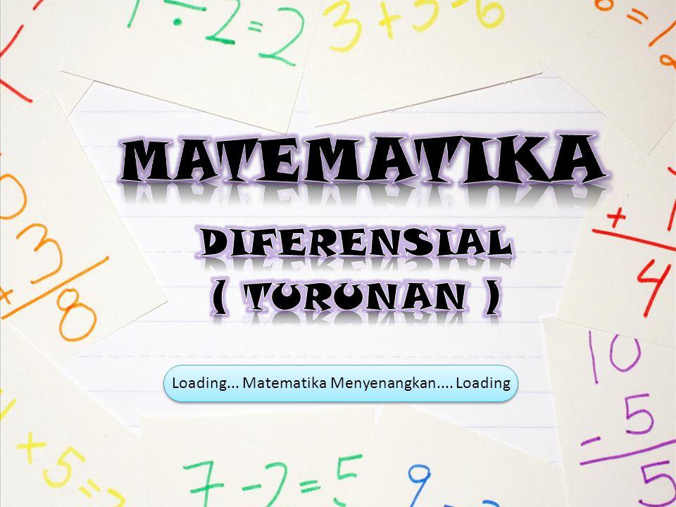 DIFERENSIAL ( TURUNAN )