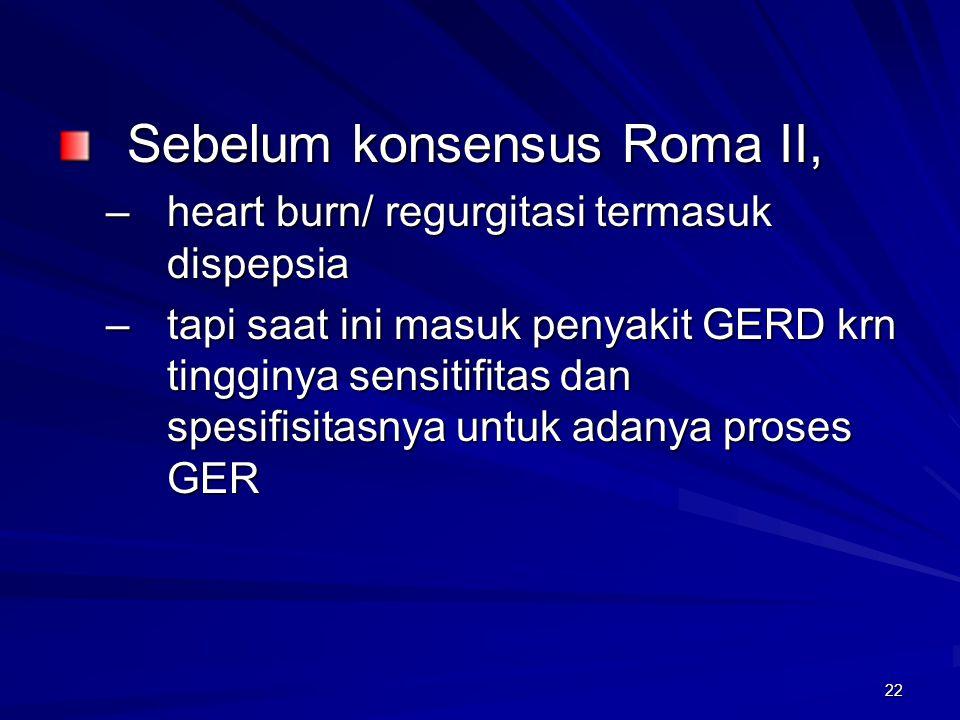 Sebelum konsensus Roma II,