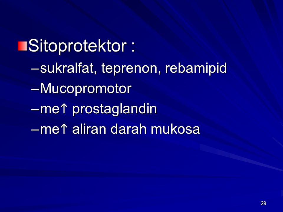 Sitoprotektor : sukralfat, teprenon, rebamipid Mucopromotor