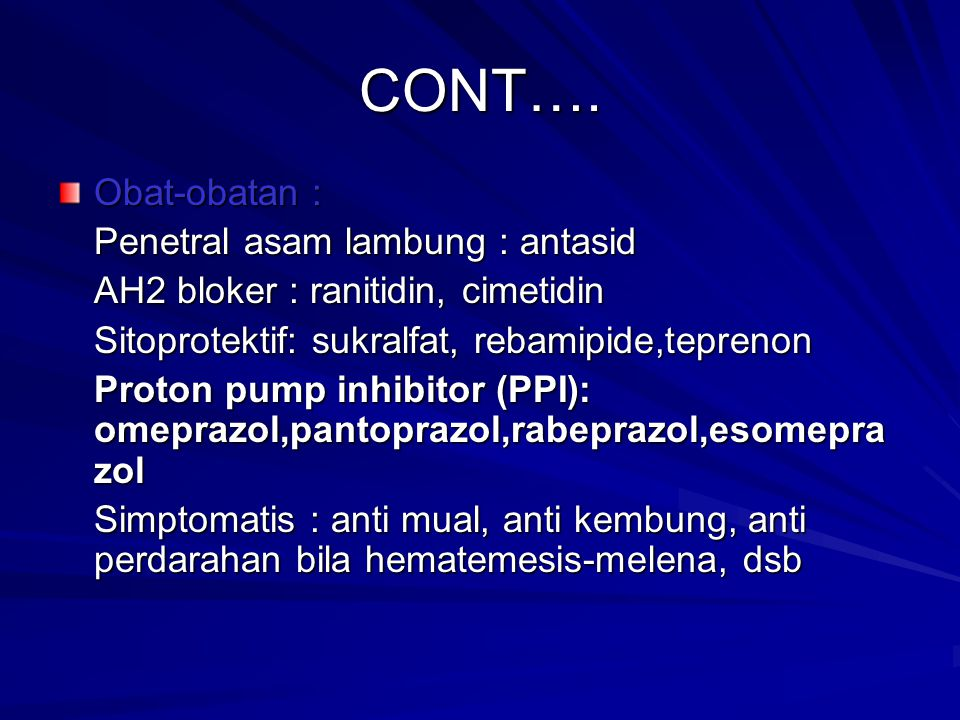 CONT…. Obat-obatan : Penetral asam lambung : antasid