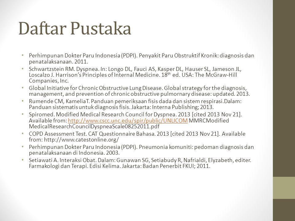 Daftar Pustaka Perhimpunan Dokter Paru Indonesia (PDPI). Penyakit Paru Obstruktif Kronik: diagnosis dan penatalaksanaan. 2011.