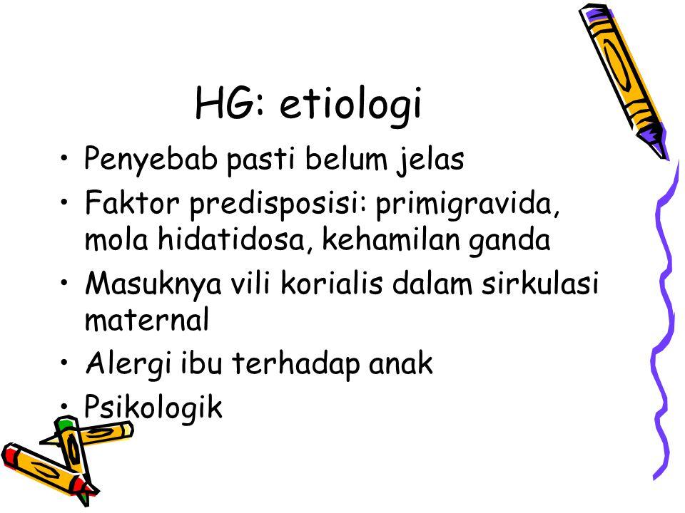HG: etiologi Penyebab pasti belum jelas
