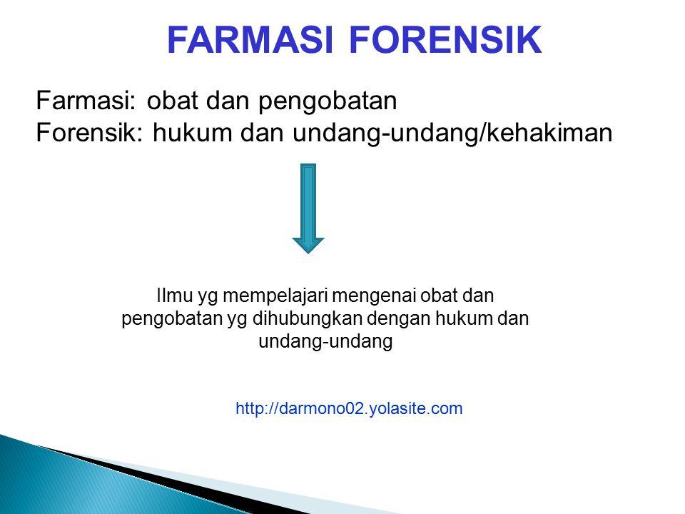 FARMASI FORENSIK Farmasi: obat dan pengobatan