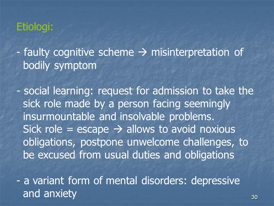 Etiologi: faulty cognitive scheme  misinterpretation of. bodily symptom. social learning: request for admission to take the.