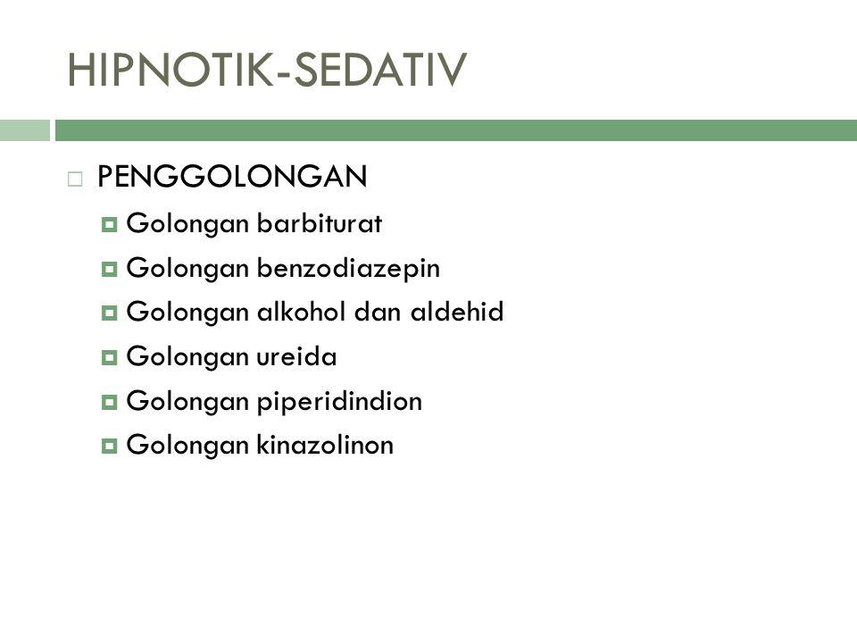 HIPNOTIK-SEDATIV PENGGOLONGAN Golongan barbiturat