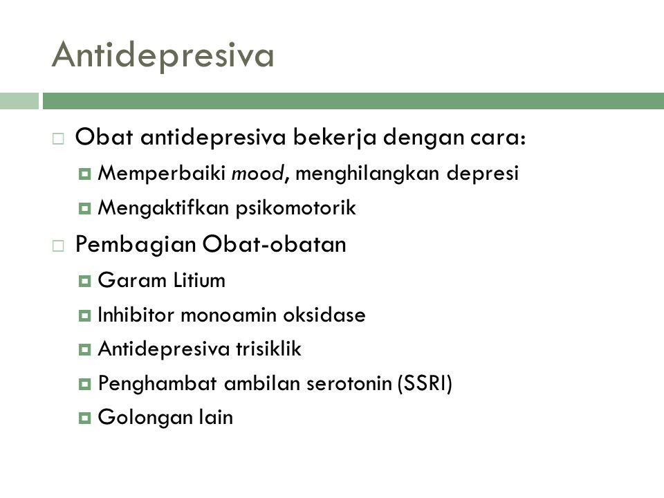 Antidepresiva Obat antidepresiva bekerja dengan cara: