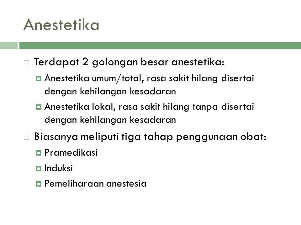 Anestetika Terdapat 2 golongan besar anestetika:
