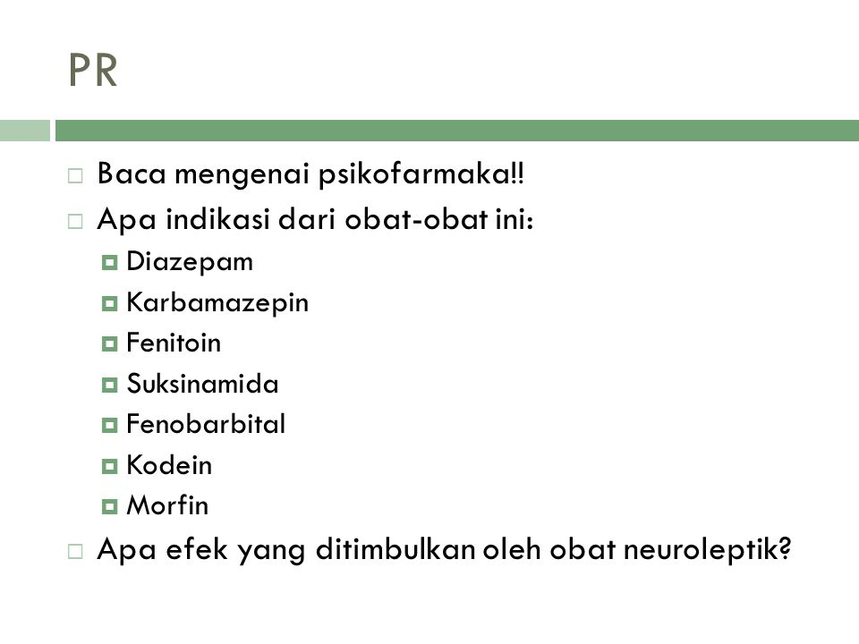 PR Baca mengenai psikofarmaka!! Apa indikasi dari obat-obat ini: