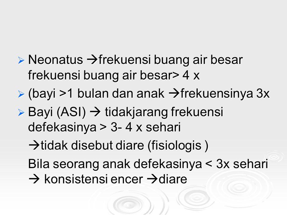 Neonatus frekuensi buang air besar frekuensi buang air besar> 4 x