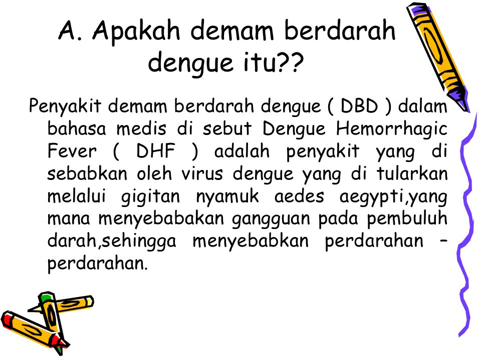 A. Apakah demam berdarah dengue itu