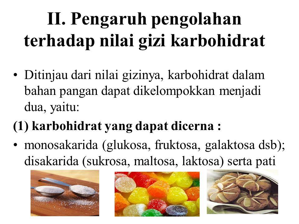 II. Pengaruh pengolahan terhadap nilai gizi karbohidrat