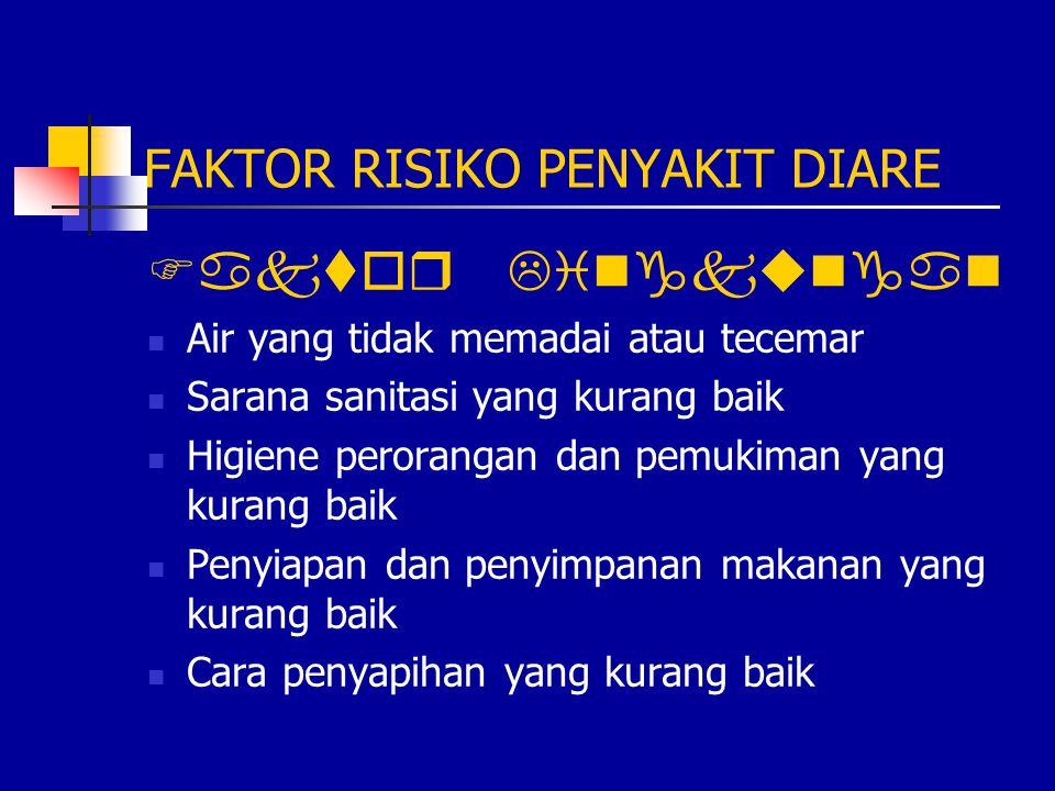 FAKTOR RISIKO PENYAKIT DIARE