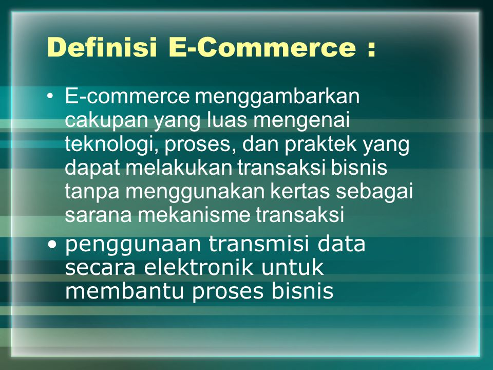 Definisi E-Commerce :