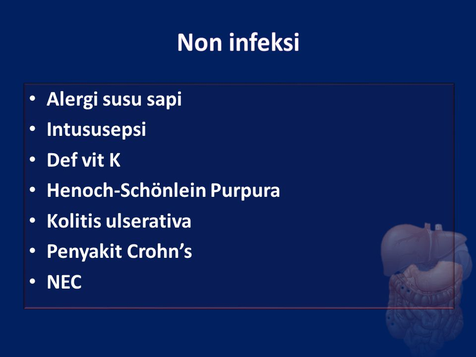 Non infeksi Alergi susu sapi Intususepsi Def vit K