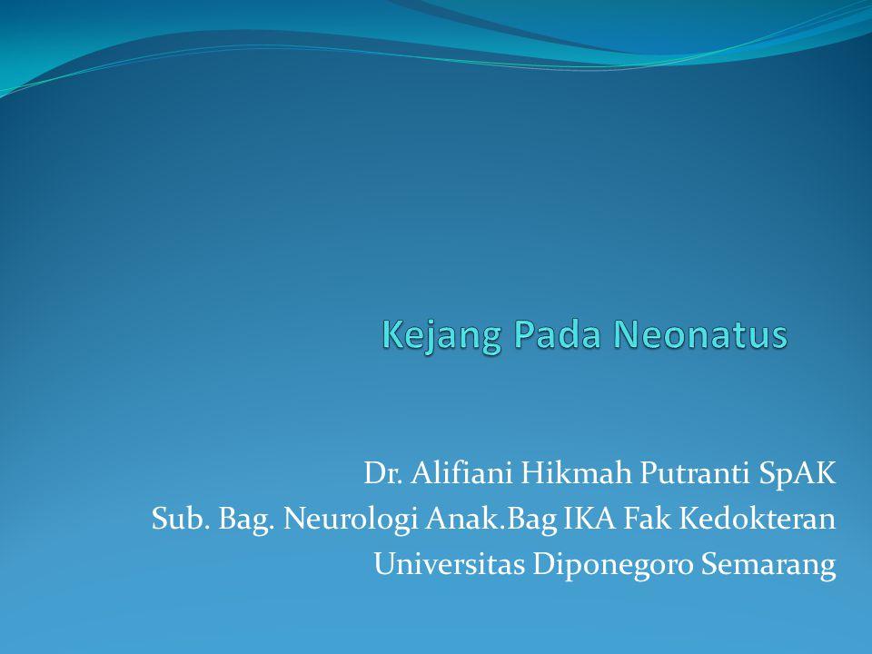 Kejang Pada Neonatus Dr. Alifiani Hikmah Putranti SpAK