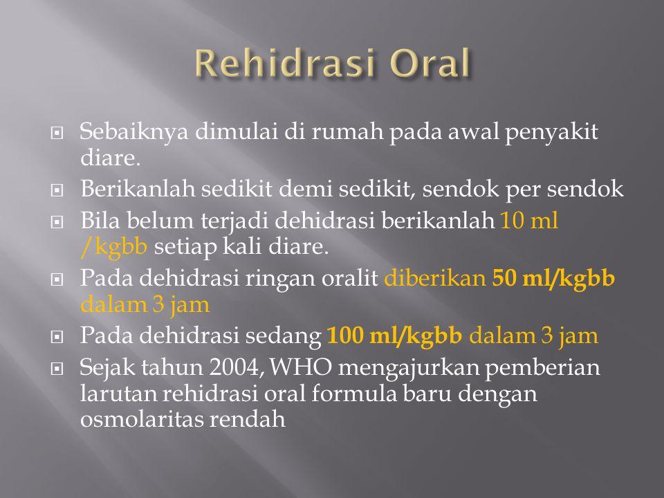 Rehidrasi Oral Sebaiknya dimulai di rumah pada awal penyakit diare.