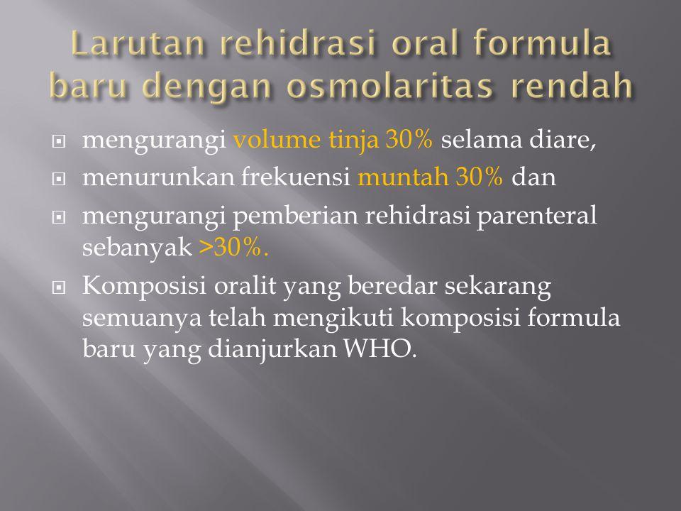 Larutan rehidrasi oral formula baru dengan osmolaritas rendah