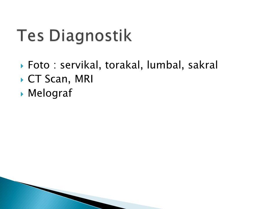 Tes Diagnostik Foto : servikal, torakal, lumbal, sakral CT Scan, MRI