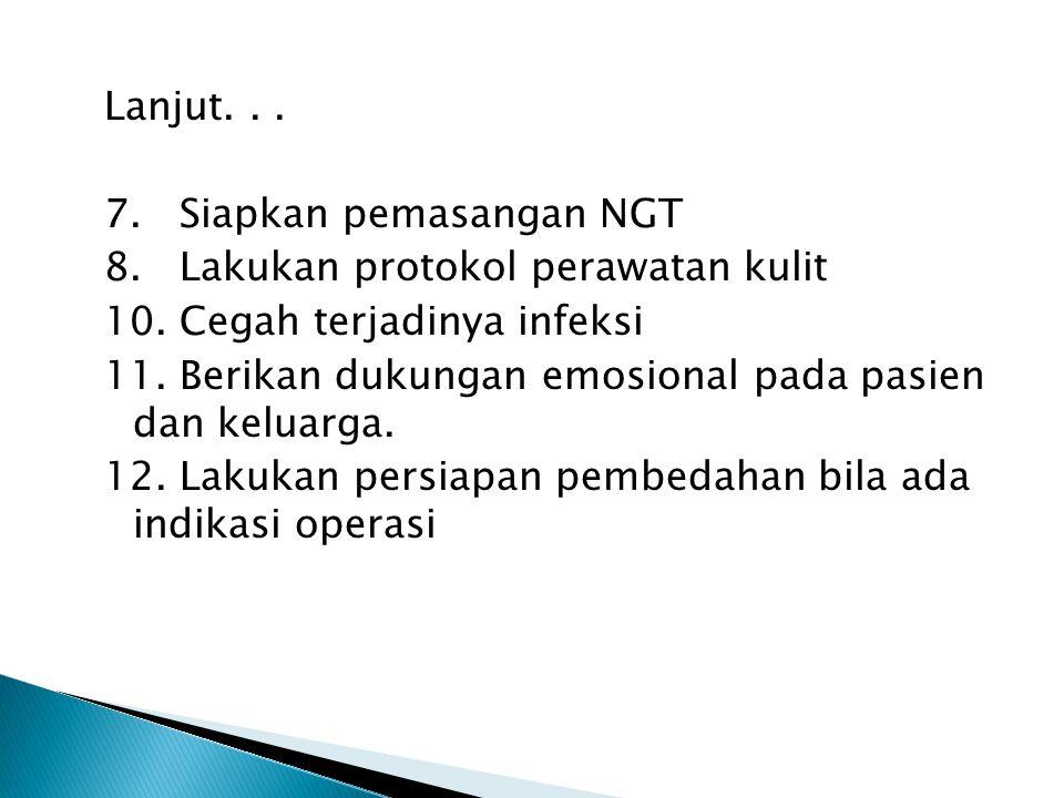 Lanjut. 7. Siapkan pemasangan NGT 8