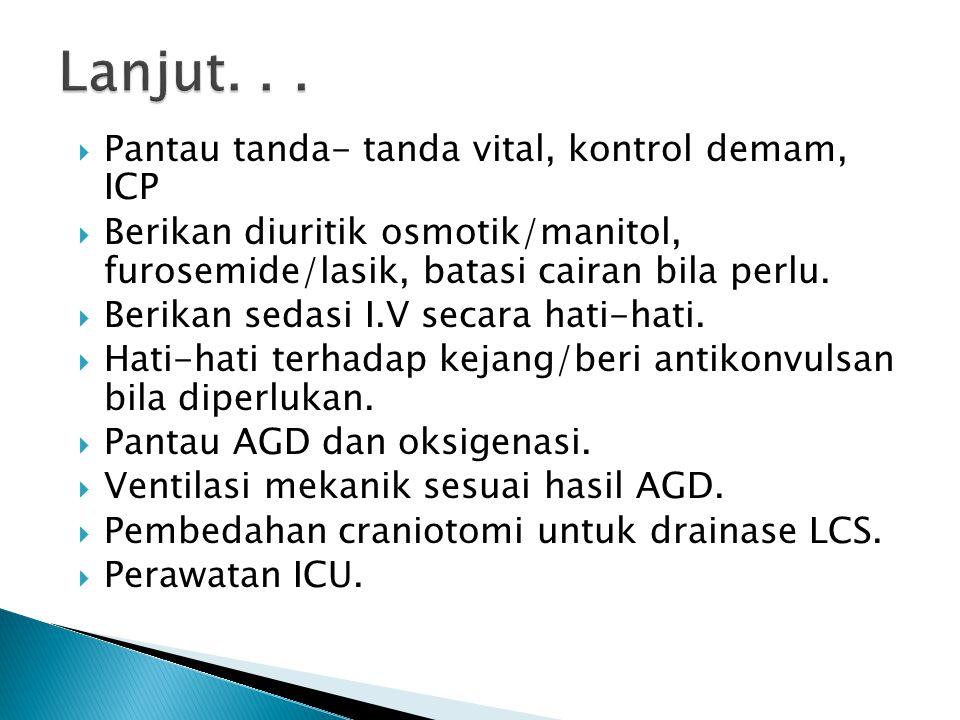 Lanjut. . . Pantau tanda- tanda vital, kontrol demam, ICP