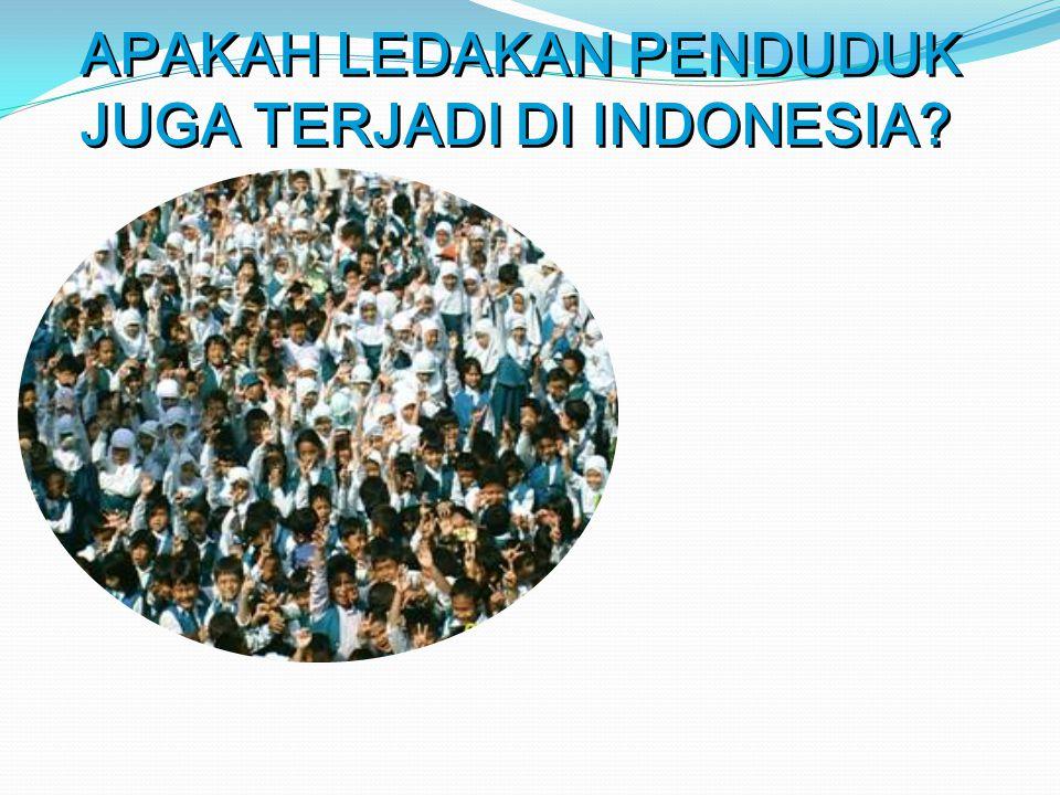 APAKAH LEDAKAN PENDUDUK JUGA TERJADI DI INDONESIA