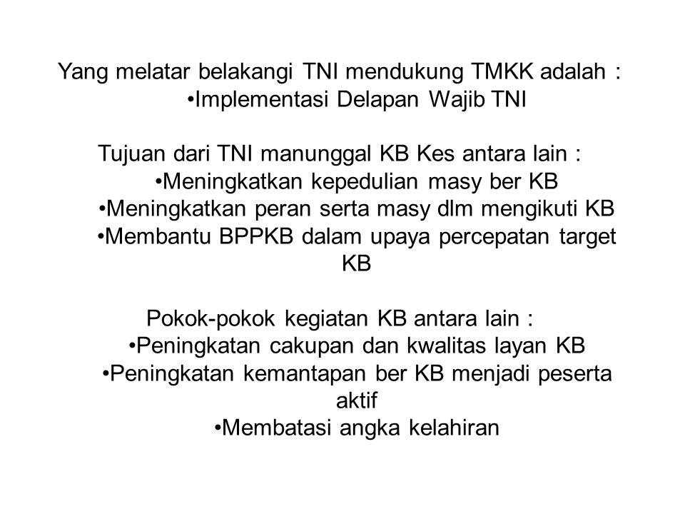 Yang melatar belakangi TNI mendukung TMKK adalah :