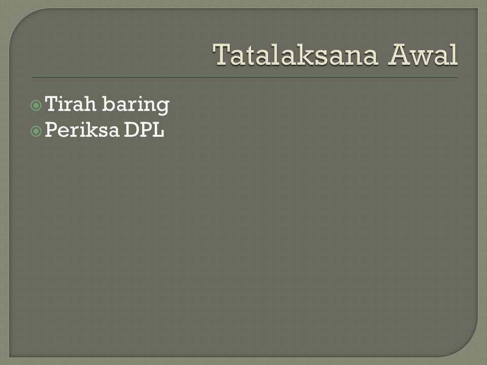 Tatalaksana Awal Tirah baring Periksa DPL