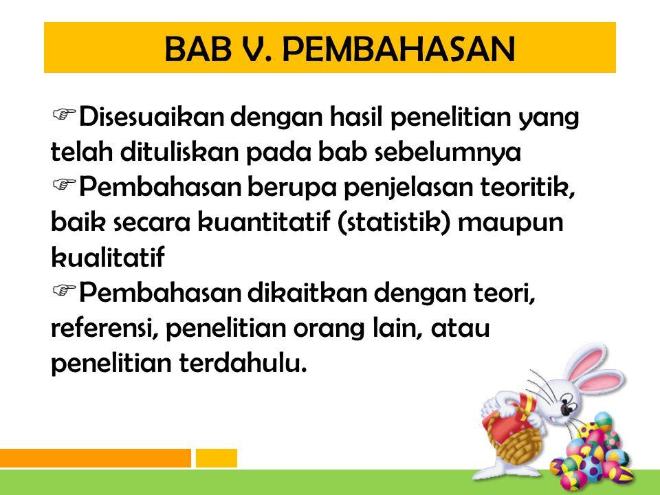 BAB V. PEMBAHASAN Disesuaikan dengan hasil penelitian yang telah dituliskan pada bab sebelumnya.