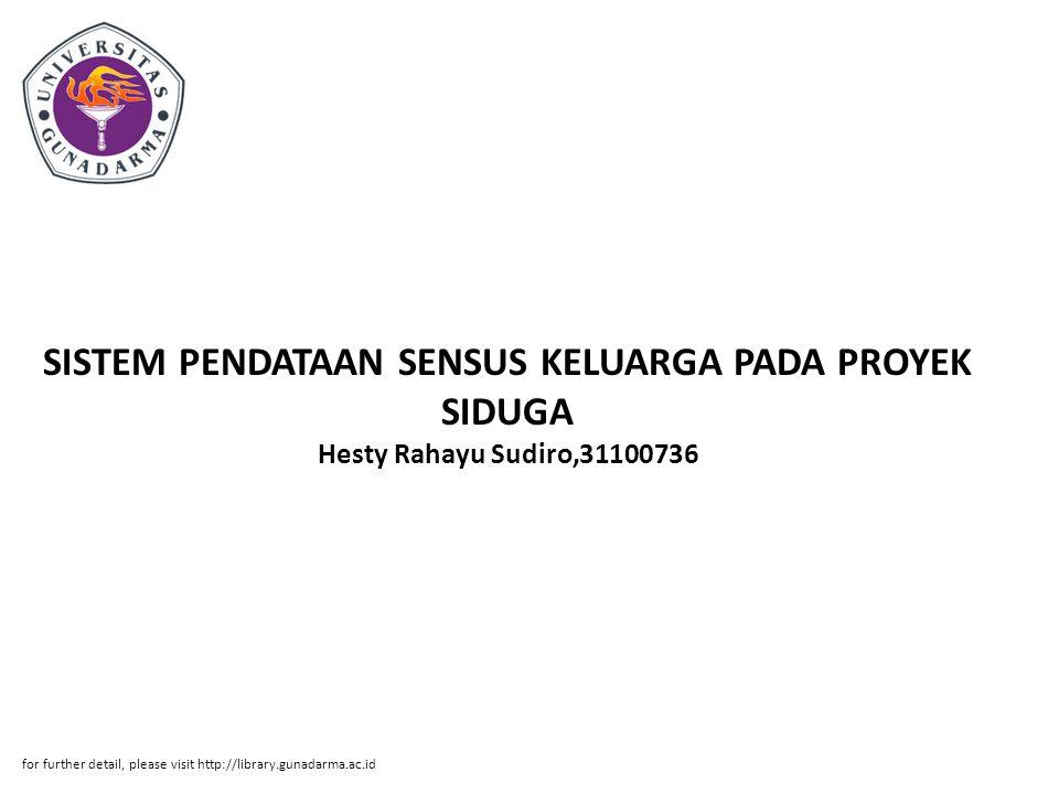 SISTEM PENDATAAN SENSUS KELUARGA PADA PROYEK SIDUGA Hesty Rahayu Sudiro,31100736