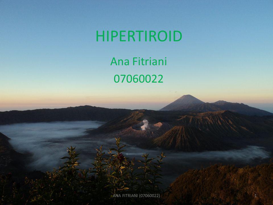 HIPERTIROID Ana Fitriani 07060022 ANA FITRIANI (07060022)