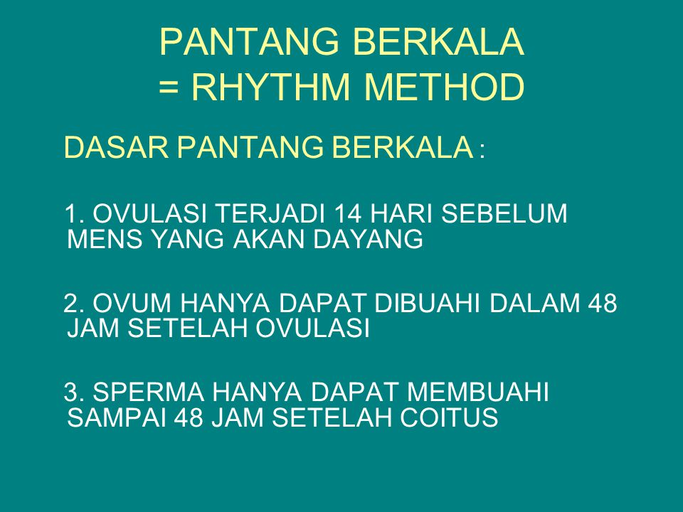 PANTANG BERKALA = RHYTHM METHOD