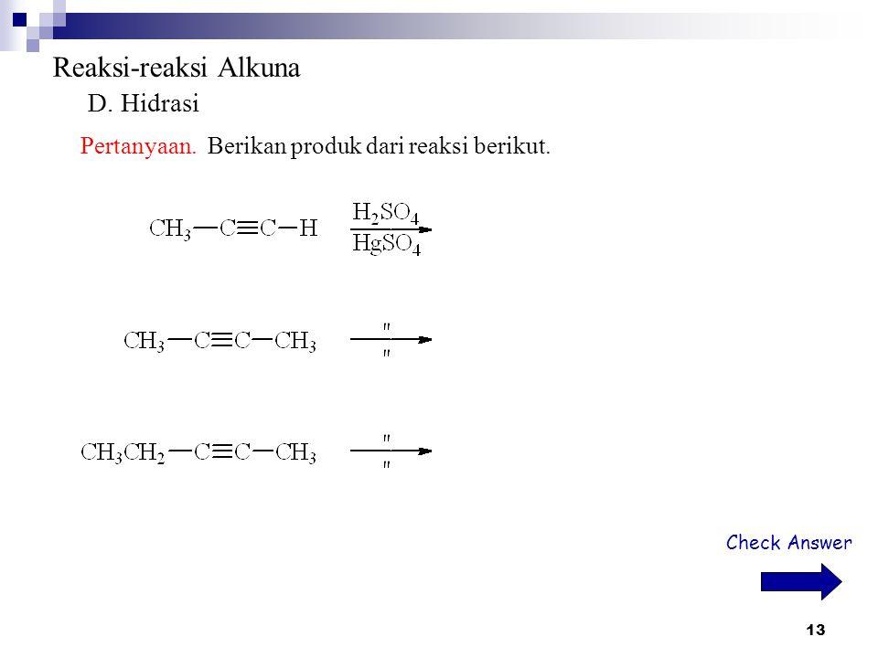 Reaksi-reaksi Alkuna D. Hidrasi